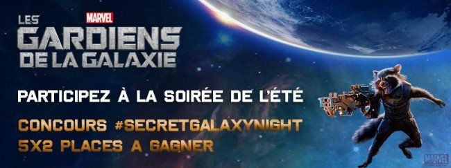 🎁 Les Gardiens de la Galaxie : 5x2 places pour la Secret Galaxy Night #3