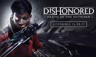 E3 2017 : l'aventure Dishonored se poursuit avec la mort de l'Outsider