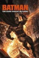 Affiche Batman : The Dark Knight Returns, Part 2
