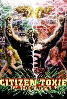 The Toxic Avenger 4 : Citizen Toxie